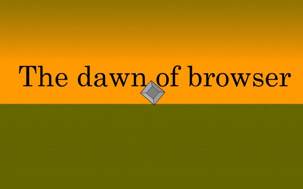 dawnofbrowser